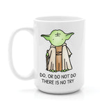 YODA DO OR DO NOT DO THERE IS NOT TRY MUG