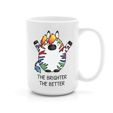 RAINBOW ZEBRA THE BRIGHTER THE BETTER MUG