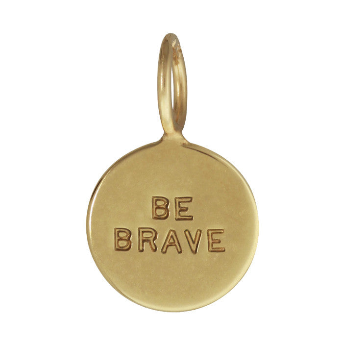 Be Brave Charm