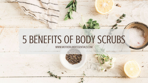5 Benefits of Body Scrubs | Motherland Essentials | Charleston Soap and Skincare