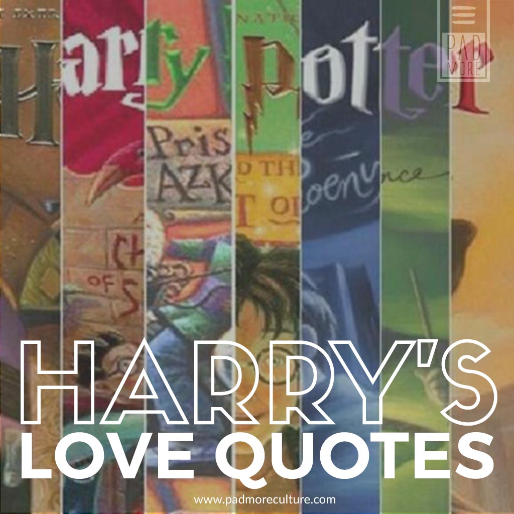 Harry Potter\'s Love Quotes – Padmore