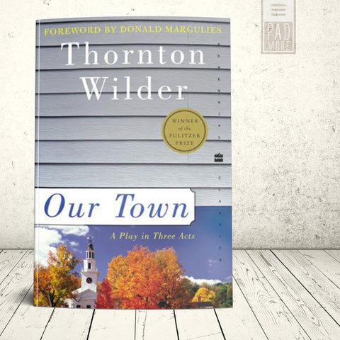 Our Town: Pulitzer Award Winner Play