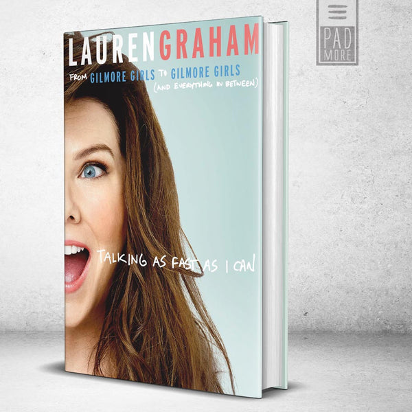 Lauren Graham: Talking as Fast as I Can, Gilmore Girls