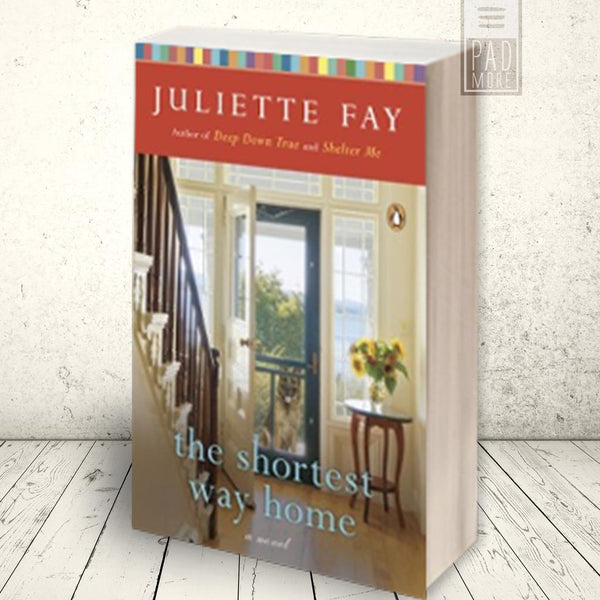Juliette Fay: The Shortest Way Home