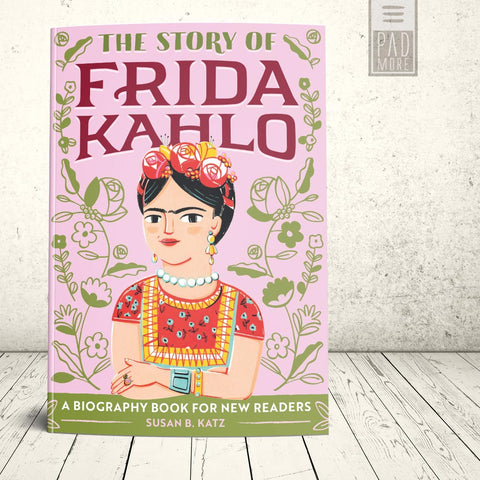 The Story of Frida Kahlo