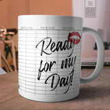 Ready for My Day Mug