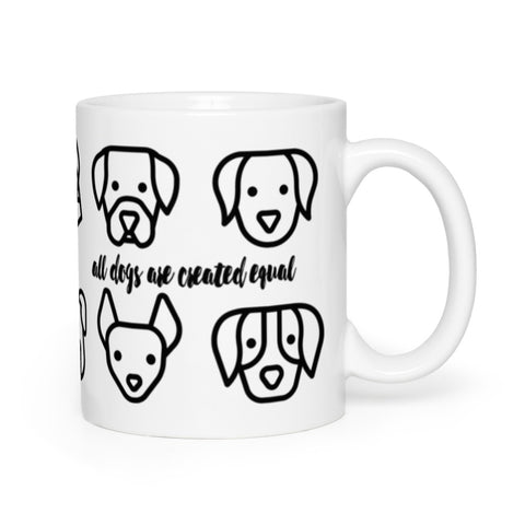 All Dogs Are Created Equal Mug