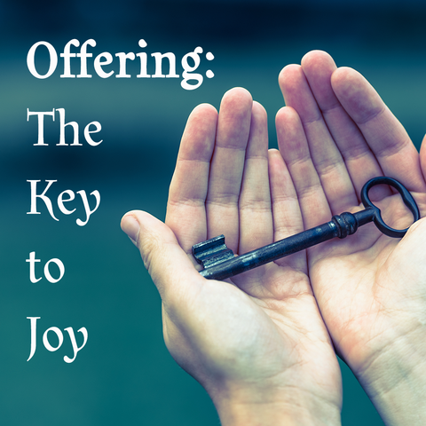Offering: The Key to Joy