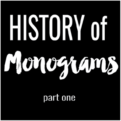 History of  Monograms - Part 1 - What is a Monogram?