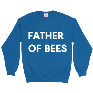 Father of Bees Sweatshirt