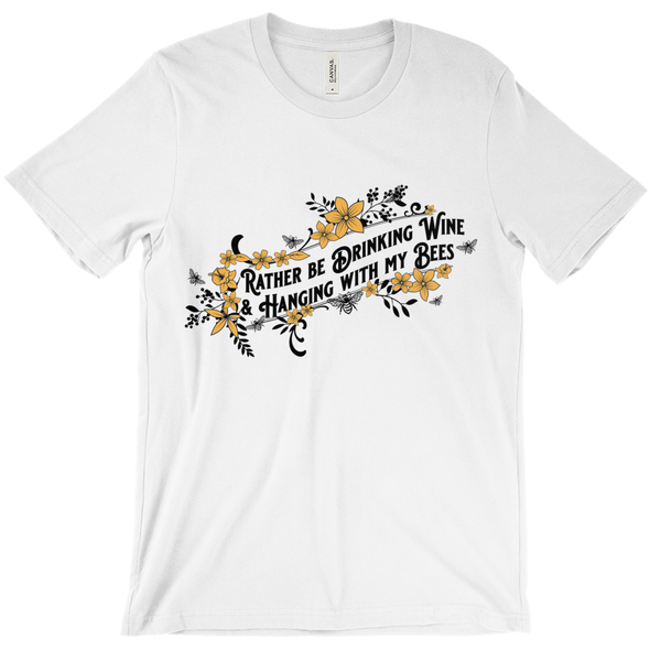 Drinking Wine & Hanging with my Bees shirt - Yellow