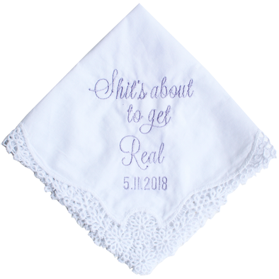 Wedding Day Handkerchief - Shit's About to Get Real