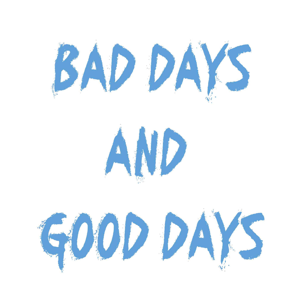 Bad days and good days