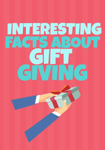 Interesting facts about gift giving. Blog for gift givers for boyfriends, girlfriends and family.