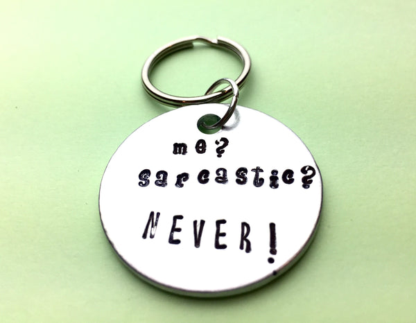 Me? sarcastic? Never! - engraved keychains gifts