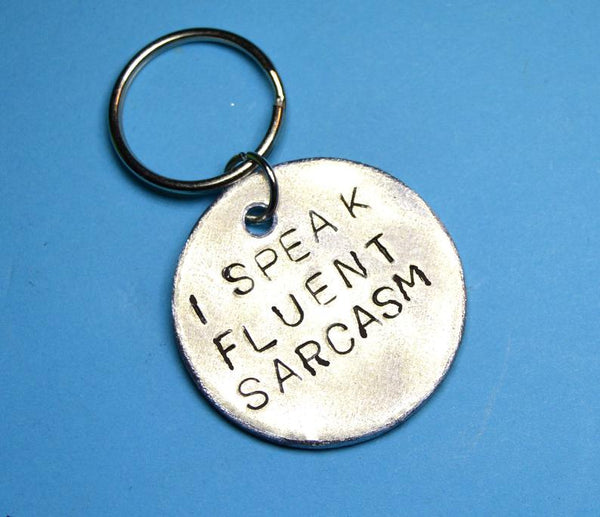 I Speak Fluent Sarcasm - Keychain Gift