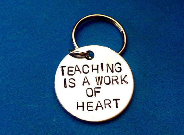 Teaching Is A Work Of Heart - Teacher's Day Gift