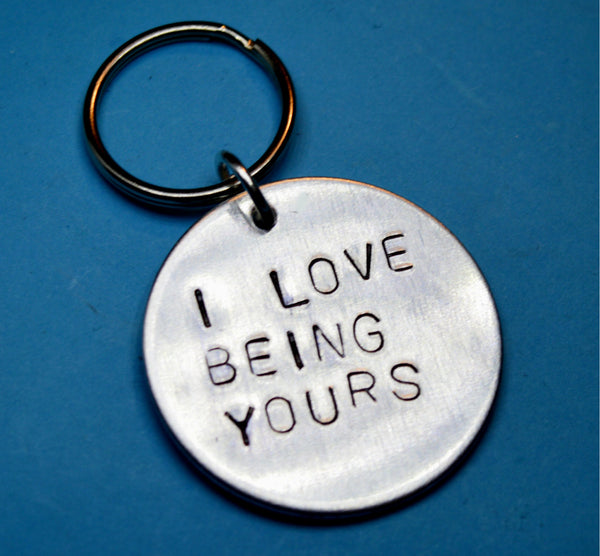 I love being yours - Keychain - Boyfriend gift idea