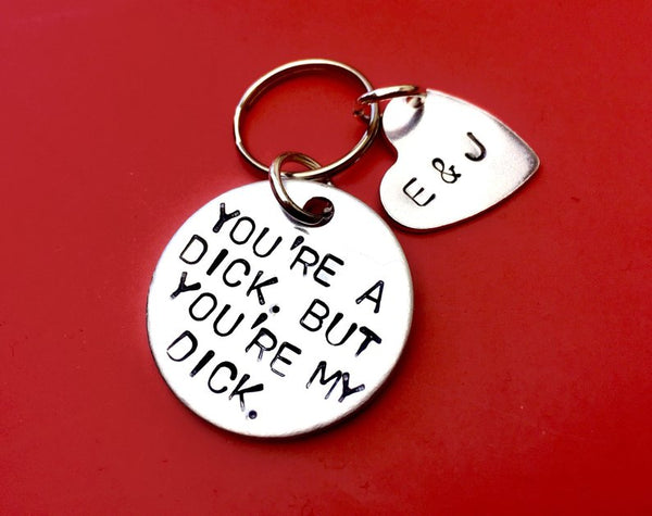 You/'re a Dick But You/'re My Dick Keyring
