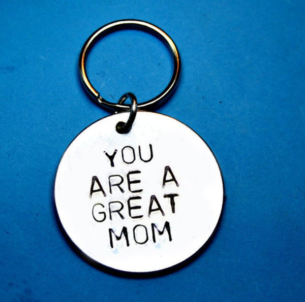 You are a Great Mom - Keychain Gift, mothers day gift
