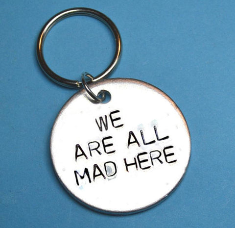 We are all mad here - Keychain Gift