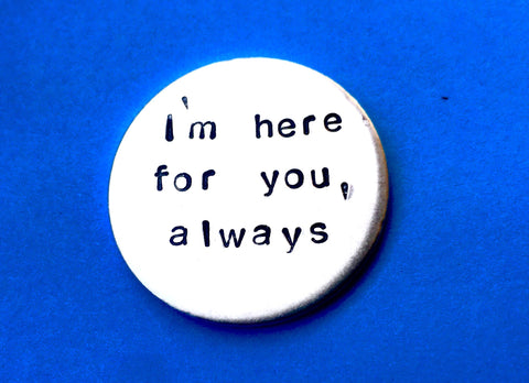 Pocket token - personalised anniversary gift - I'm here for you, always.