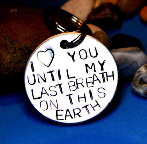 Keychain - Vampire Diaries Quote Keyring - I Love You Until My Last Breath On This Earth