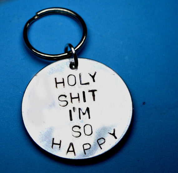 Keyring - HOLY SHIT I AM SO HAPPY - Fun Keyring
