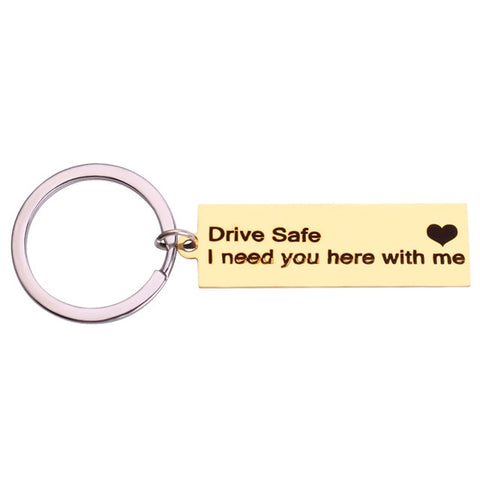 Drive safe - I need you here with me - Long distance Relationship gift _ Keychain gold