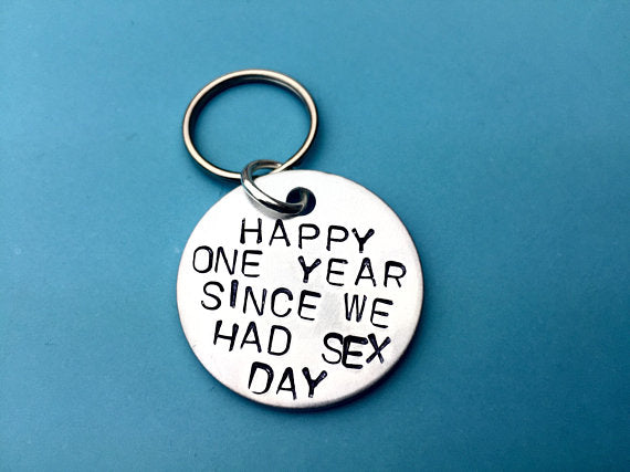 Happy one year since we had sex day - keychain - 1 year anniversary gift for boyfriend.  Engraved - hand stamped keychain with funny quote to celebrate special couple anniversary.