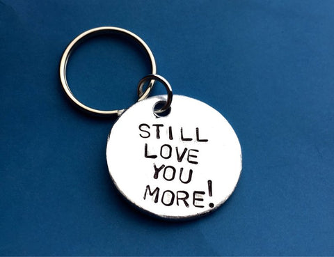 Still Love You More! Keychain- Boyfriend Gift Idea