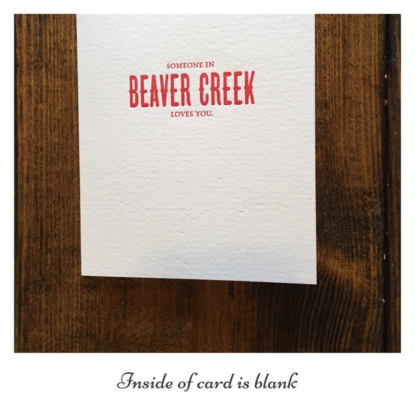 Sapling Press Someone in Beaver Creek Loves You Card