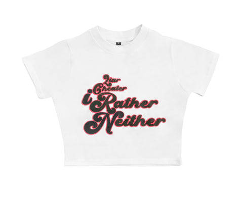 IAM. & Slim B. Designs Liar, Cheater .. I Rather Neither Cropped Tee - White
