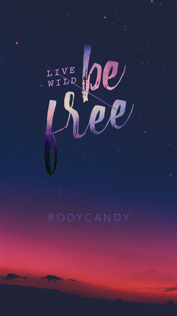 Body Candy Wallpaper - Live Wild, Be Free