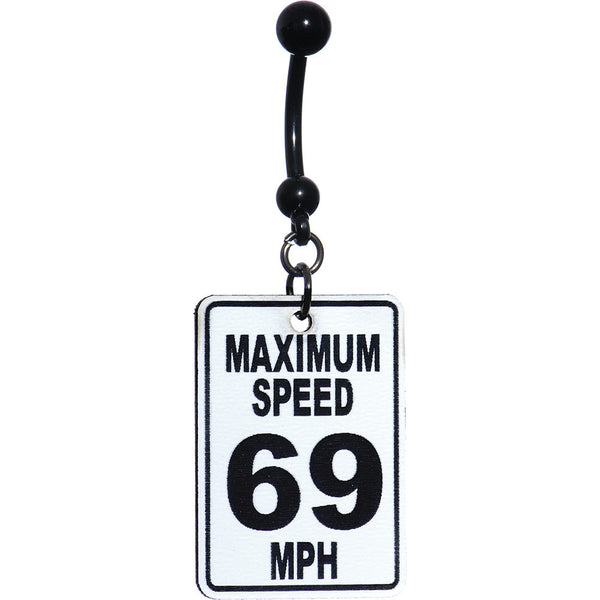 Maximum Speed 69 Traffic Sign Belly Ring