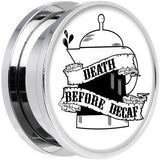 Death Before Decaf Screw Fit Plug in Stainless Steel