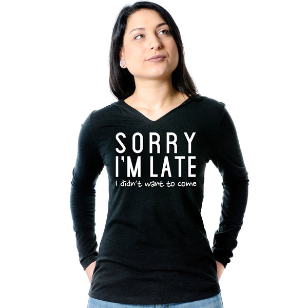 Sorry I'm Late, I Didn't Want To Come Tapered Long Sleeve Hoodie