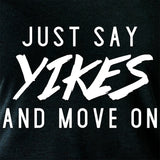 Just Say Yikes and Move On  Tapered Long Sleeve Hoodie