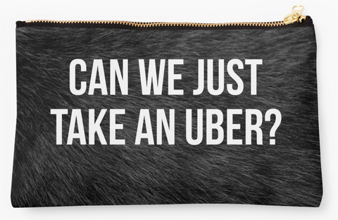 Can We Just Take An Uber? Pouch