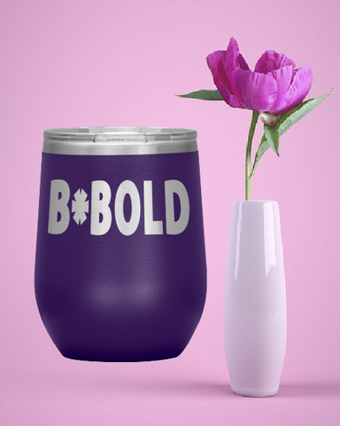 B * BOLD 12 oz. Wine Tumbler Buy 4 Save $10 Bucks