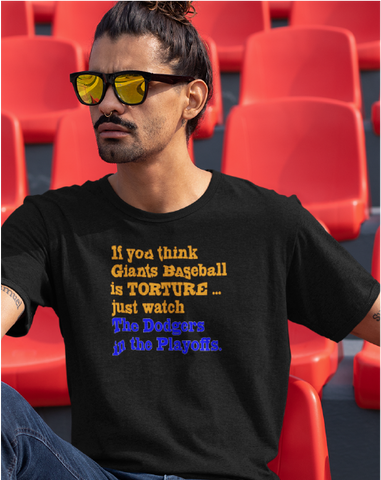 If You Think Giants Baseball Is Torture ... Men's Tee