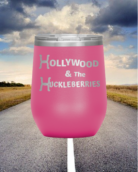 Hollywood & The Huckleberries 12 oz. Wine Tumbler Buy 4 Save $10 Bucks