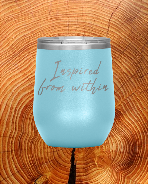 Inspired From Within 12 oz. Wine Tumbler Buy 4 Save $10 Bucks