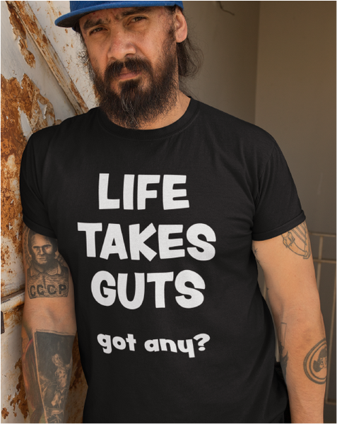 Life Takes Guts ... got any? Men's Tee