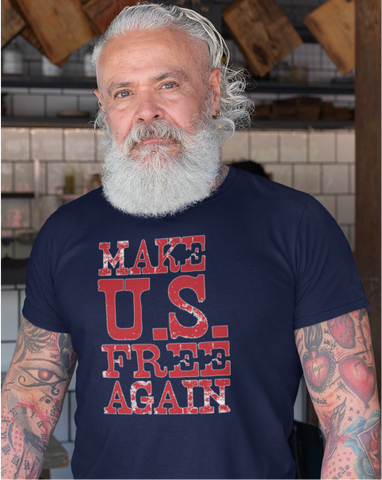 MAKE U. S. FREE AGAIN Men's Tee