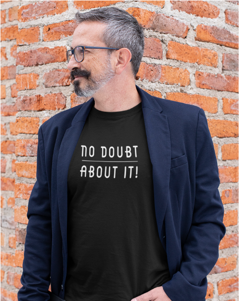 NO DOUBT ABOUT IT! Men's Tee