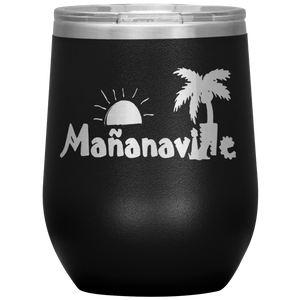 Tales From Mañanaville 12 oz. Wine Tumbler Buy 4 Save $10 Bucks