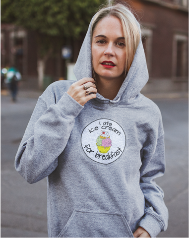 I Ate Ice Cream For Breakfast Ladies' Hoodie