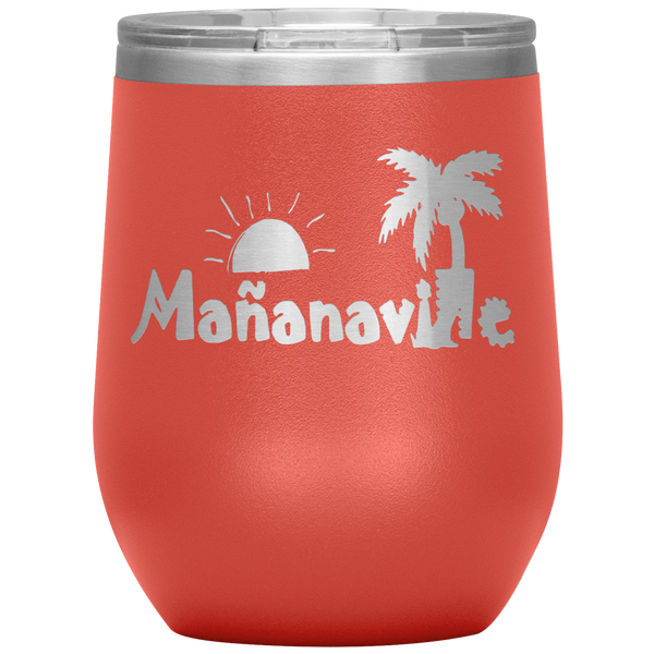 Tales From Mañanaville 12 oz. Wine Tumbler Buy 4 Save $10 Buckss
