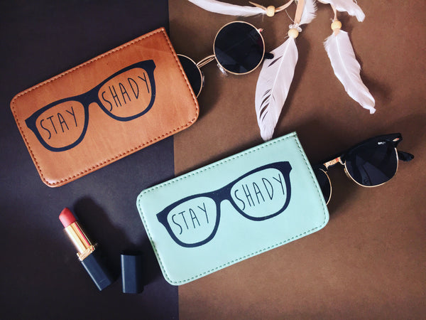 Stay Shady Sunglass case - LoveThisStuff